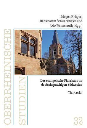 Das Evangelische Pfarrhaus im deutschsprachigen Südwesten von Krüger,  Jürgen, Schwarzmaier,  Hansmartin, Wennemuth,  Udo