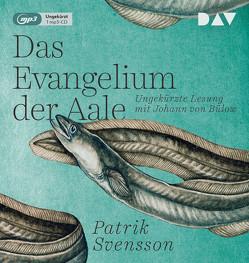 Das Evangelium der Aale von Bülow,  Johann von, Granz,  Hanna, Krewer,  Harald, Svensson,  Patrik