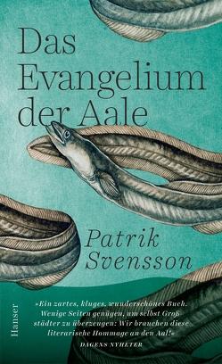 Das Evangelium der Aale von Granz,  Hanna, Svensson,  Patrik