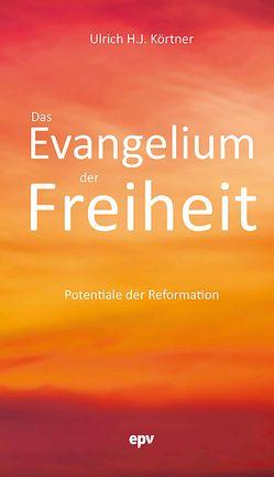 Das Evangelium der Freiheit von Körtner,  Ulrich H. J.