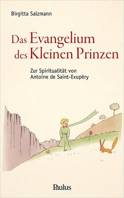 Das Evangelium des Kleinen Prinzen von Salzmann,  Birgitta