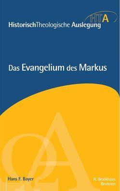 Das Evangelium des Markus von Bayer,  Hans F, Maier,  Gerhard, Neudorfer,  Heinz-Werner, Riesner,  Rainer, Schnabel,  Eckhard J.