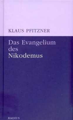 Das Evangelium des Nikodemus von Pfitzner,  Klaus