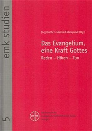 Das Evangelium, eine Kraft Gottes von Barthel,  Jörg, Marquardt,  Manfred