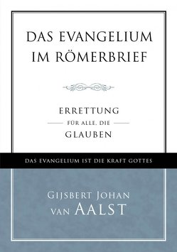 Das Evangelium im Römerbrief von van-Aalst,  Gijsbert-Johann