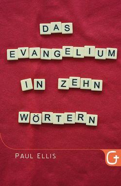 Das Evangelium in zehn Wörtern von Ellis,  Paul, Krumm,  Bettina