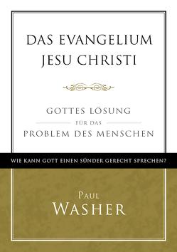 Das Evangelium Jesu Christi von Washer,  Paul
