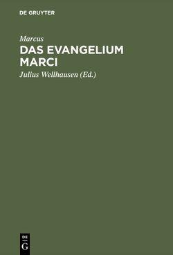Das Evangelium Marci von Marcus, Wellhausen,  Julius