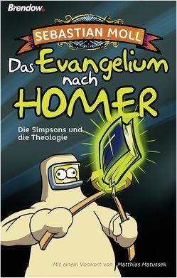 Das Evangelium nach Homer von Matussek,  Matthias, Moll,  Sebastian