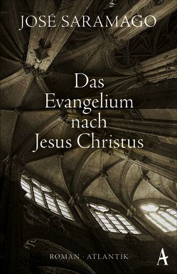 Das Evangelium nach Jesus Christus von Saramago,  José