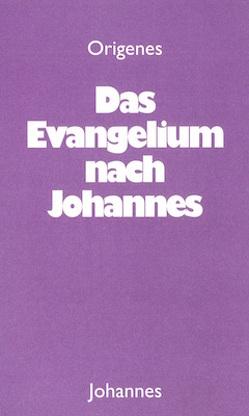 Das Evangelium nach Johannes von Gögler,  Rolf, Origenes
