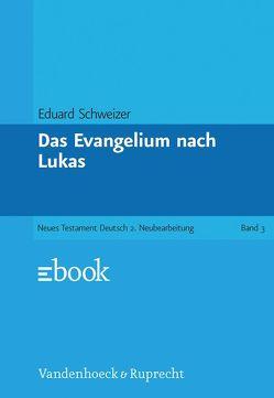 Das Evangelium nach Lukas von Schweizer,  Eduard