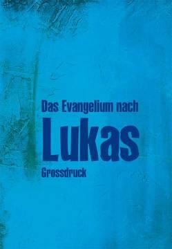 Das Evangelium nach Lukas von Christliche Schriftenverbreitung,  e.V.
