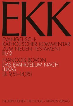 Das Evangelium nach Lukas, EKK III/2 von Bovon,  Francois, Klauck,  Hans-Josef, Luz,  Ulrich, Söding,  Thomas, Vollenweider,  Samuel