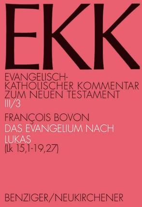Das Evangelium nach Lukas, EKK III/3 von Bovon,  Francois, Brox,  Norbert, Gnilka,  Joachim, Luz,  Ulrich, Roloff,  Jürgen