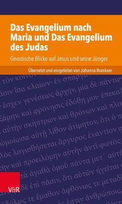 Das Evangelium nach Maria und Das Evangelium des Judas von Brankaer,  Johanna