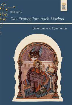 Das Evangelium nach Markus von Jaros,  Karl