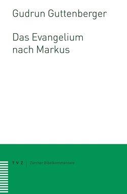 Das Evangelium nach Markus von Guttenberger,  Gudrun