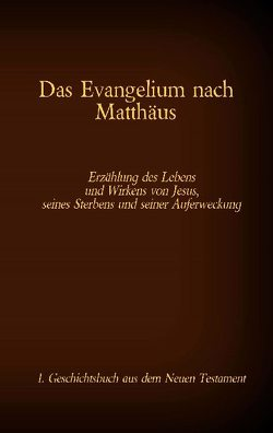 Das Evangelium nach Matthäus von Luther 1545,  Martin, Tessnow,  Antonia Katharina