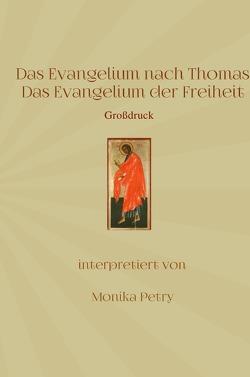 Das Evangelium nach Thomas (Großdruck) von Petry,  Monika