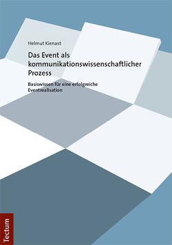 Das Event als kommunikationswissenschaftlicher Prozess von Kienast,  Helmut