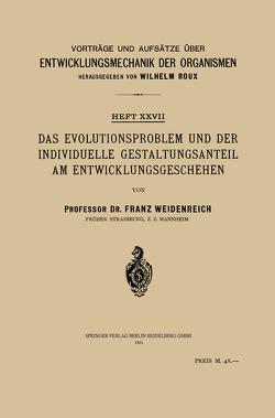 Das Evolutionsproblem und der Individuelle Gestaltungsanteil am Entwicklungsgeschehen von Roux,  Wilhelm, Weidenreich,  Franz