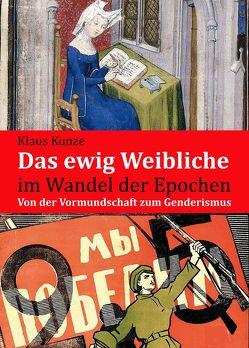 Das ewig Weibliche im Wandel der Epochen von Kunze,  Klaus