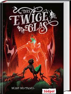 Das ewige Glas (Glas-Trilogie Band 3) von Hentschel,  Heiko