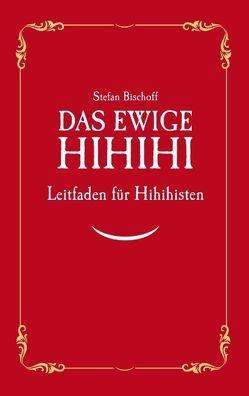 Das ewige Hihihi von Bischoff,  Stefan