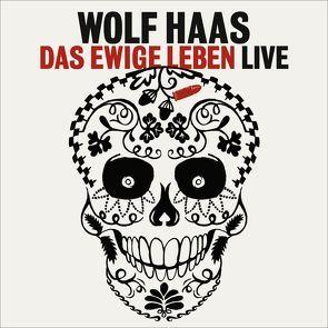 Das ewige Leben von Haas,  Wolf