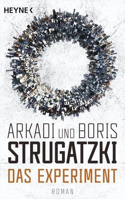 Das Experiment von Fischer,  Reinhard, Strugatzki,  Arkadi, Strugatzki,  Boris