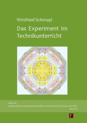 Das Experiment im Technikunterricht von Schmayl,  Winfried, Wilkening,  Fritz