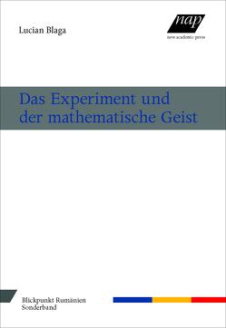 Das Experiment und der mathematische Geist von Blaga,  Lucian, Schubert,  Rainer
