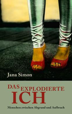 Das explodierte Ich von Simon,  Jana
