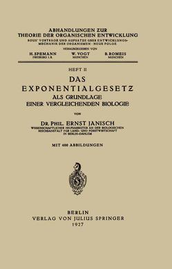 Das Exponentialgesetz als Grundlage einer Vergleichenden Biologie von Janisch,  Ernst, Romeis,  B., Spemann,  H., Vogt,  W.