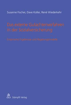 Das externe Gutachtenverfahren in der Sozialversicherung von Fischer,  Susanne, Koller,  Dave, Wiederkehr,  René