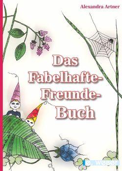 Das Fabelhafte-Freunde-Buch von Artner,  Alexandra
