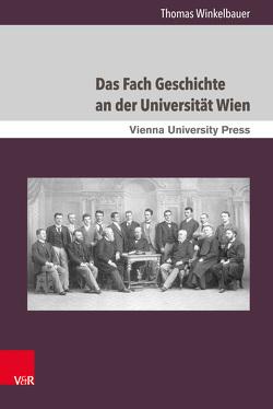 Das Fach Geschichte an der Universität Wien von Tyran,  Jean-Robert, Winkelbauer,  Thomas