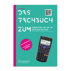 Das Fachbuch zum Casio FX 82 / 83 / 85 / 87 DE PLUS & GT PLUS
