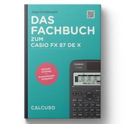 Das Fachbuch zum Casio FX 87 DE X