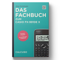 Das Fachbuch zum Casio FX 991 DE X
