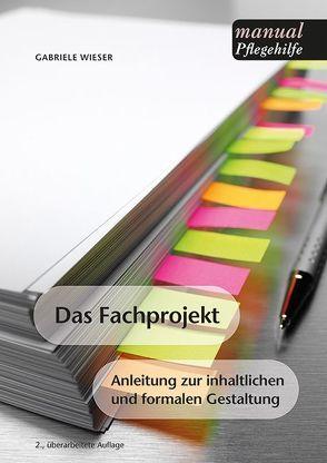 Das Fachprojekt für Angehörige von Sozialbetreuungsberufen von Wieser,  Gabriele
