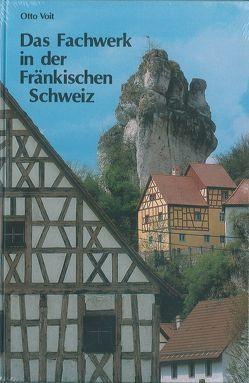 Das Fachwerk in der Fränkischen Schweiz von Voit,  Otto
