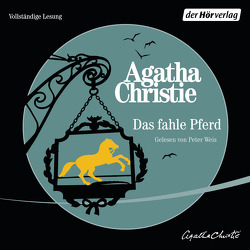 Das fahle Pferd von Christie,  Agatha, Haas,  Margaret, Weis,  Peter