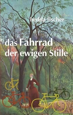 das Fahrrad der ewigen Stille von fischer,  hedda, Hautekeete,  Anne-Mie