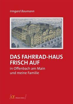 Das Fahrrad-Haus Frisch Auf in Offenbach am Main und meine Familie von Baumann,  Irmgard