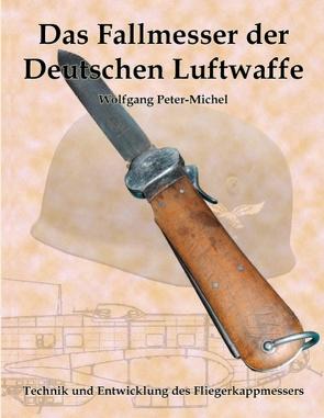Das Fallmesser der Deutschen Luftwaffe von Peter-Michel,  Wolfgang