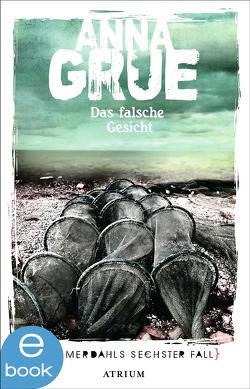 Das falsche Gesicht von Grue,  Anna, Sonnenberg,  Ulrich
