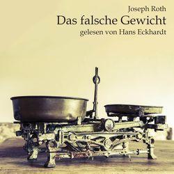 Das falsche Gewicht von Eckardt,  Hans, Roth,  Joseph