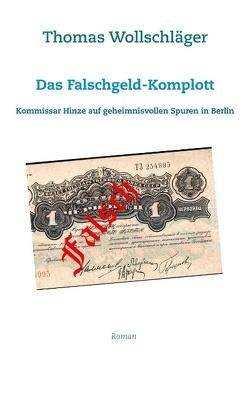 Das Falschgeld-Komplott von Wollschläger,  Thomas